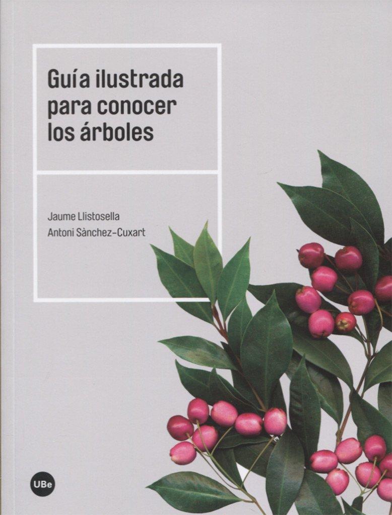 Guía ilustrada para conocer los árboles BIBLIOTECA UNIVERSITÀRIA: Amazon.es: Llistosella Vidal, Jaume, Sànchez Cuxart, Antoni, Llistosella Vidal, Jaume: Libros
