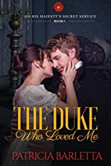 The Duke Who Loved Me: On His Majesty's Secret Service Book 1 Paperback