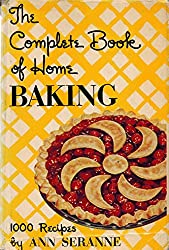 The Complete Book of Home Baking: 1000 Recipes