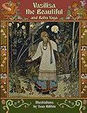 Vasilisa the Beautiful and Baba Yaga (Illustrated)