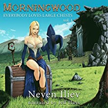 Morningwood: Everybody Loves Large Chests (Vol.1) Audiobook by Neven Iliev Narrated by Jeff Hays
