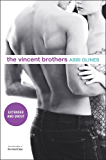 The Vincent Brothers -- Extended and Uncut (Vincent Boys Book 2)