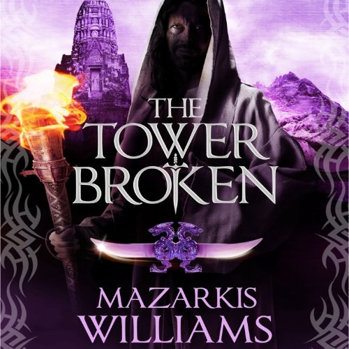 The Tower Broken: Tower and Knife Trilogy, Book 3