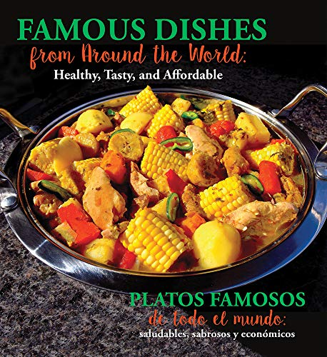 (Famous Dishes from Around the World / Platos famosos de todo el mundo: Healthy, Tasty and Affordable / saludables, sabrosos y económicos (English and Spanish Edition))