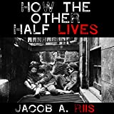 #8: How the Other Half Lives: Studies Among the Tenements of New York