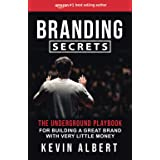 Branding Secrets: The Underground Playbook for Building a Great Brand with Very Little Money