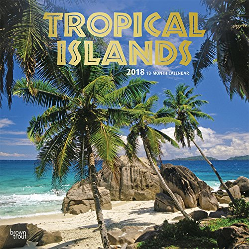 Tropical Islands 2018 12 x 12 Inch Monthly Square Wall Calendar with Foil Stamped Cover, Scenic Travel Tropical Photography (Multilingual Edition)
