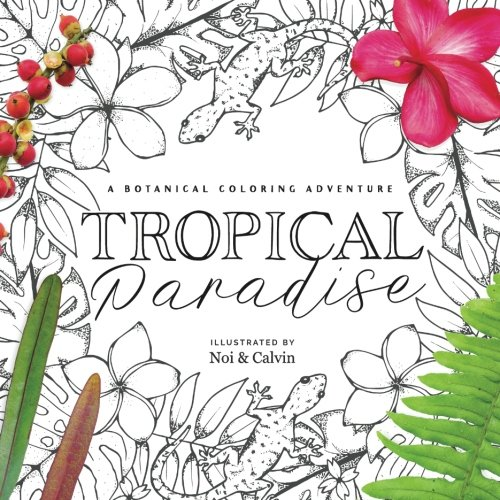 Tropical Paradise Coloring Book Adventure: A Botanical Coloring Adventure