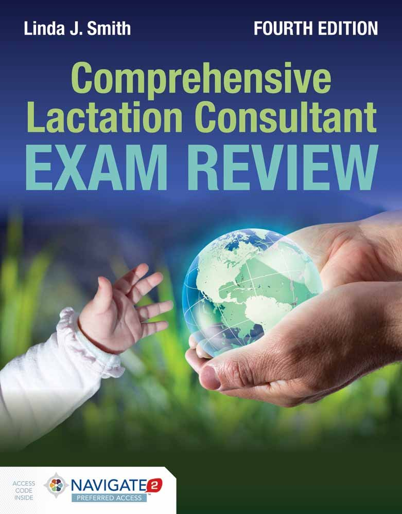 Comprehensive Lactation Consultant Exam Review by Jones & Bartlett Learning