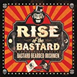 Rise of the Bastard [Explicit]