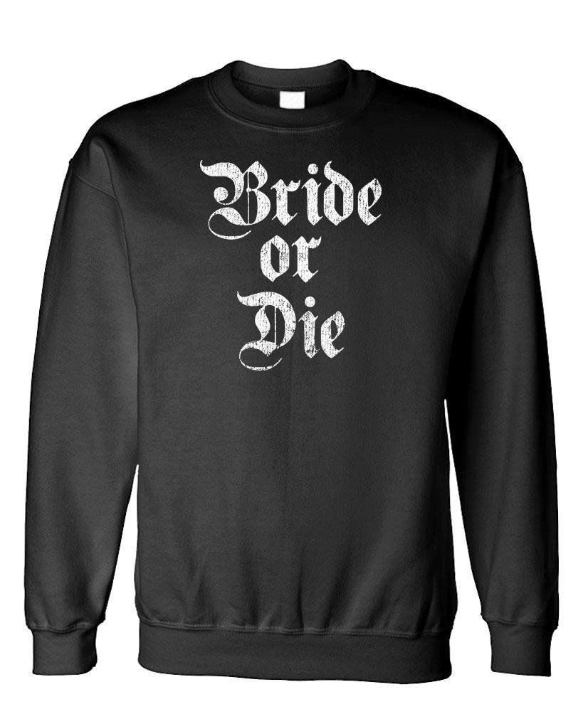 Bride Or Die Wedding Marriage Ride Groom - Fleece Sweatshirt, M, Black