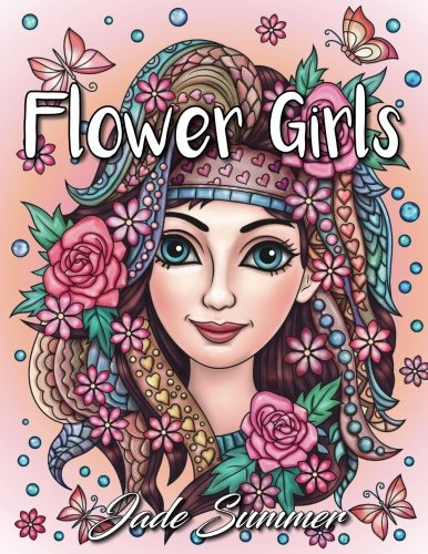 Flower Girls: An Adult Coloring Book with Beautiful Women, Floral Hair Designs, and Inspirational Patterns for Relaxation and Stress Relief (Girls With Flower Names)
