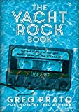 #10: The Yacht Rock Book: The Oral History of the Soft, Smooth Sounds of the 70s and 80s