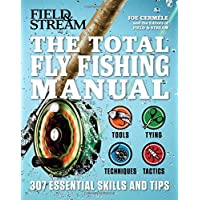 Total Fly Fishing Manual: 307 Essential Skills and Tips