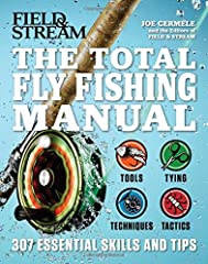From the same team that brought you the Total Fishing Manual , comes the book fly fishing fanatics have been waiting for: The Total Fly Fishing Manual: 307 Tips and Tricks from Expert Anglers. The Total Fly Fishing Manual  is the most compreh...