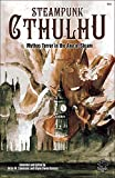 img - for Steampunk Cthulhu: Mythos Terror in the Age of Steam (Chaosium Fiction #6054) book / textbook / text book