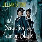The Seduction of Phaeton Black   Jillian Stone