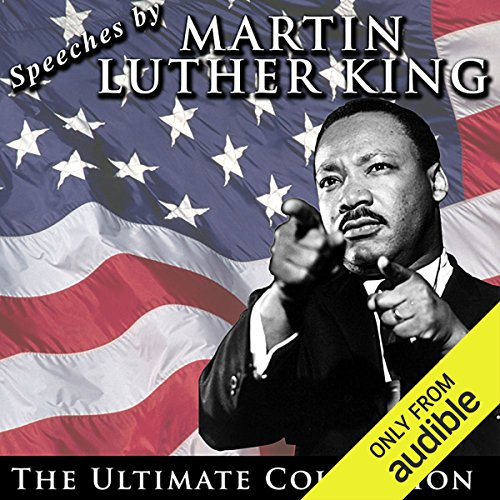 Martin Audio - Speeches by Martin Luther King Jr.: The Ultimate Collection