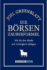 Die Börsen-Zauberformel: Wie Sie den Markt mit Leichtigkeit schlagen (German Edition) Kindle Edition