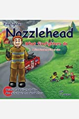 Firefighter Nozzlehead What Firefighters Do Paperback