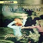 Good Graces: A Novel | Lesley Kagen
