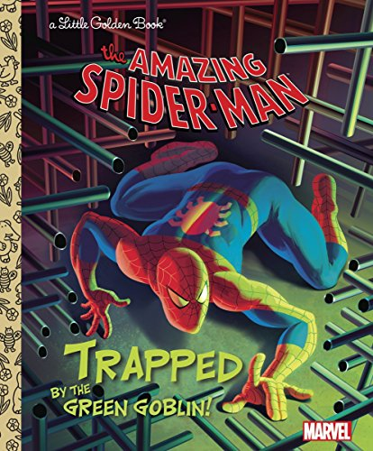 Green Goblin Man Spider - Trapped by the Green Goblin! (Marvel: Spider-Man) (Little Golden Book)