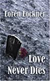 Love Never Dies, Loren Lockner, 1589399056
