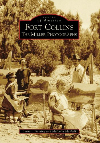 Fort Collins: The Miller Photographs (Images of - Collins Fort Stores
