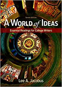 a world of ideas essential readings for college writers Buy a world of ideas: essential readings for college writers 10th ed by university lee a jacobus (isbn: 9781319047405) from amazon's book store everyday low prices and free delivery on.