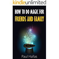How to Do Magic Tricks for Friends and Family