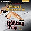 The Hunting Trip: A Novel of Love and War Audiobook by William E. Butterworth Narrated by Will Damron