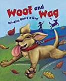 img - for Woof and Wag: Bringing Home a Dog (Get a Pet) book / textbook / text book