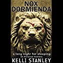 Nox Dormienda (A Long Night for Sleeping): An Arcturus Mystery Audiobook by Kelli Stanley Narrated by Ray Porter