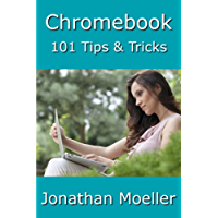 Chromebook: 101 Tips & Tricks For Chrome OS