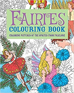 Fairies Colouring Book: Charming Pictures of the Sprites from ...