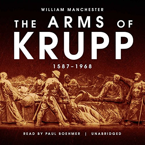 The Arms of Krupp: 1587-1968: Library Edition