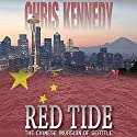 Red Tide: The Chinese Invasion of Seattle: Occupied Seattle, Book 1 Audiobook by Chris Kennedy Narrated by Craig Good
