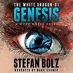 The White Dragon 1: Genesis | Stefan Bolz