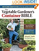 #2: The Vegetable Gardener's Container Bible: How to Grow a Bounty of Food in Pots, Tubs, and Other Containers