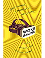 Woke Gaming: Digital Challenges to Oppression and Social Injustice
