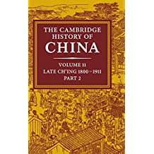 The Cambridge History of China: Volume 11, Late Ch'ing, 1800-1911, Part 2