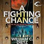 A Fighting Chance: Legion of the Damned, Book 9   William C. Dietz