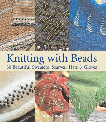 Knitting With Beads 30 Beautiful Sweaters Scarves Hats Gloves