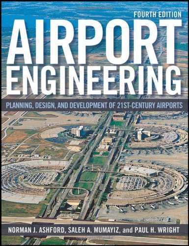 Airport Engineering: Planning, Design and Development of 21st Century Airports by Norman J. Ashford (6-May-2011) Hardcover