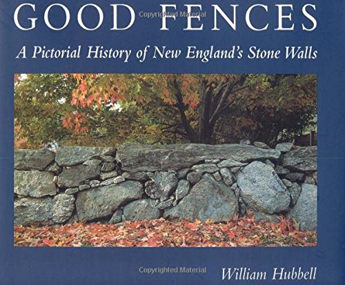 Good Fences: A Pictorial History of New England