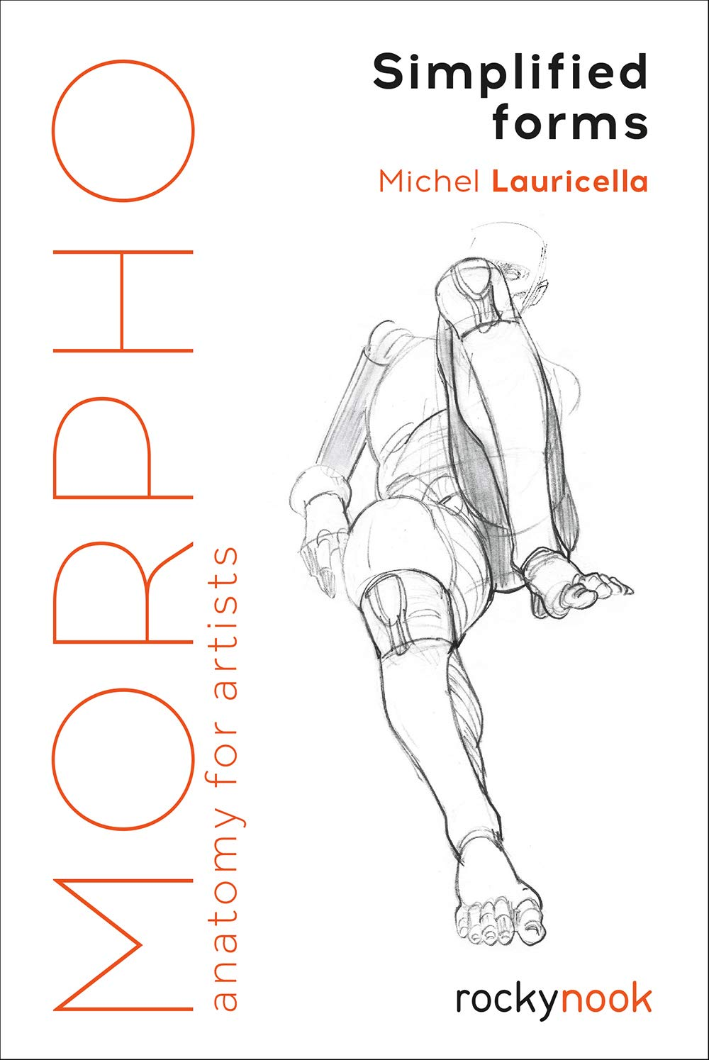 Morpho Simplified Forms Anatomy For Artists Michel Lauricella