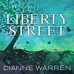 Liberty Street: A Novel | Dianne Warren
