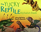 The Yucky Reptile Alphabet Book, Jerry Pallotta, 0881064602