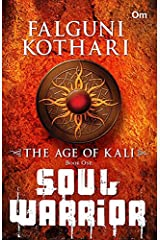 The Age of Kali: Soul Warrior (Book One) Kindle Edition