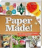 Papermade!: 101 außergewöhnliche Projekte aus Papier